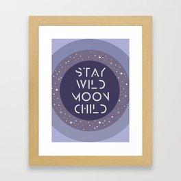 Stay Wild Moon Child Framed Art Print