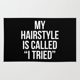 """My Hairstyle is Called """"I Tried"""" (Black & White) Rug"""