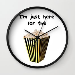 Im just here for the popcorn Wall Clock