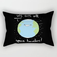 If You Think About It, We Are All Space Travelers Rectangular Pillow