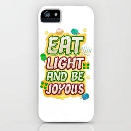 Hanukkah Blessings Eat Light and Be Joyous iPhone Case