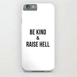 Be Kind & Raise Hell (White) iPhone Case