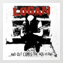 ...And Out Comes Logan Art Print