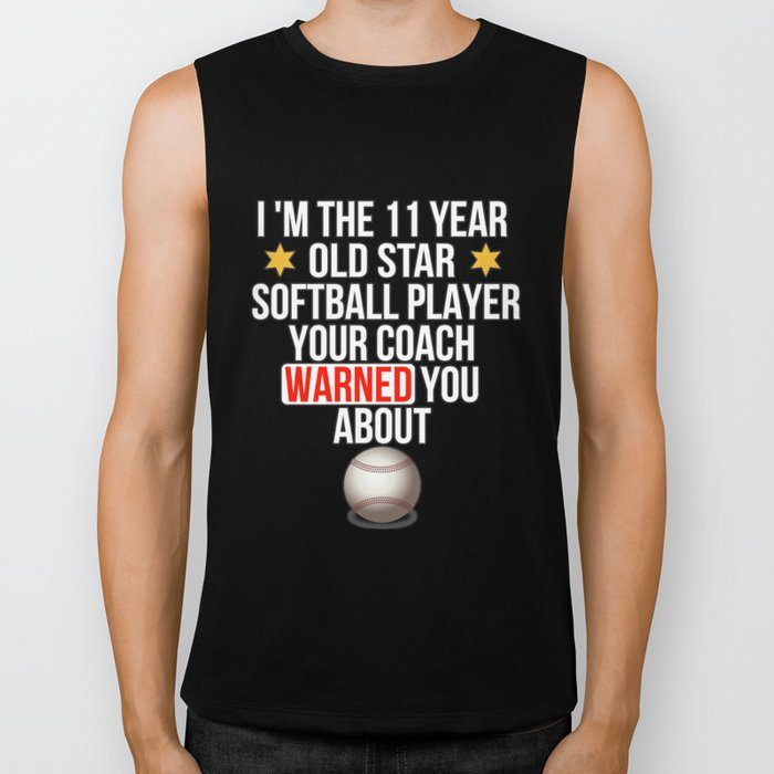 I Am The 11 Year Old Star Softball Player Your Coach Warned You About Biker Tank