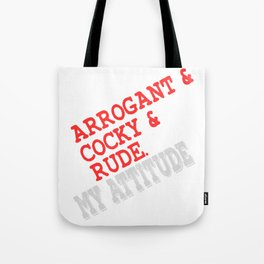 """A Cool Attitude Tee For You Saying """"Arrogant & Cocky & Rude"""" T-shirt Design Bad Personality Tote Bag"""
