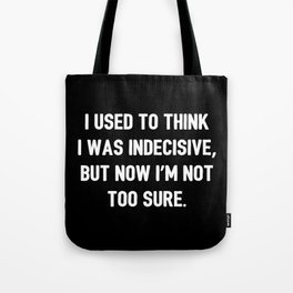 The Indecisive Person Tote Bag