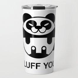 Fluff You! Cute panda with funny saying Travel Mug