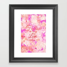 FOLLOW THE WAY OF LOVE Pretty Pink Floral Christian Corinthians Bible Verse Typography Abstract Art Framed Art Print