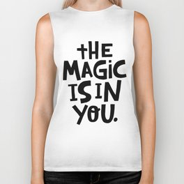 the magic is in you x typography Biker Tank