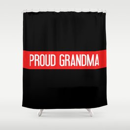Firefighter: Proud Grandma (Thin Red Line) Shower Curtain