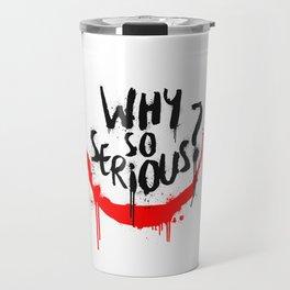 Why so serious? Joker Travel Mug