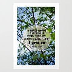 life goes on. Art Print
