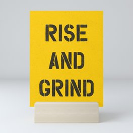 Rise and Grind black-white yellow typography poster bedroom wall home decor Mini Art Print