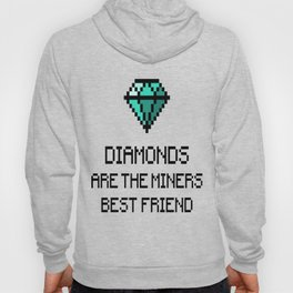 Diamonds Are The Miners Best Friend Hoody