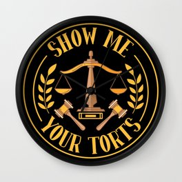 Show Me Your Torts For Lawyer Wall Clock