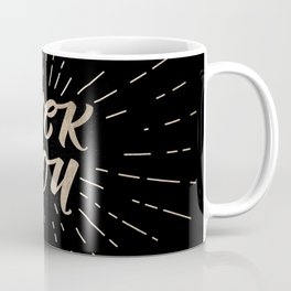 Fuck You! - Black and Gold Coffee Mug