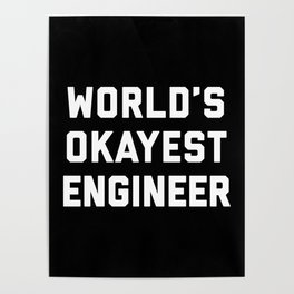 World's Okayest Engineer Funny Quote Poster