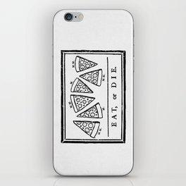 Eat, or Die iPhone Skin