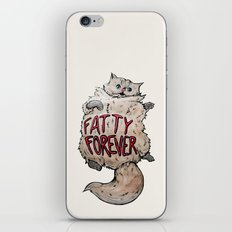Fatty Forever iPhone & iPod Skin