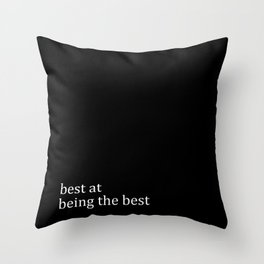 Best At Being The Best Throw Pillow