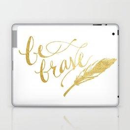 Be Brave Laptop & iPad Skin