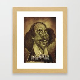 William Shakespeare-wise and fool Framed Art Print