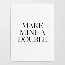 Make Mine A Double, Whiskey Bar Sign, Celebrate Life Quote, Drink Print, Bar Wall Art Poster