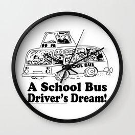 a school bus driver_s dream bus driver Wall Clock