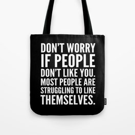 Don't Worry If People Don't Like You (Black) Tote Bag
