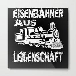 Railroaders Passion Gift Idea Design Metal Print