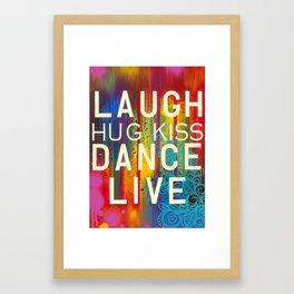 Laugh, Dance, Live Framed Art Print