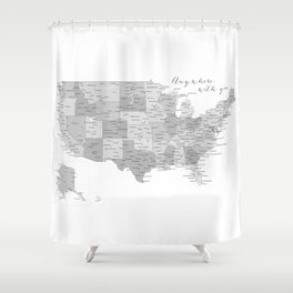 Anywhere with you, USA map in grayscale Shower Curtain