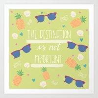 The Destination is not Important Art Print