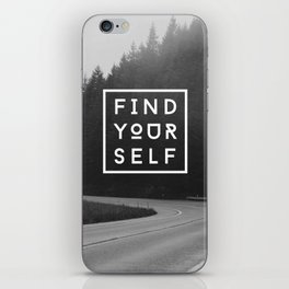 FIND YOURSELF iPhone Skin
