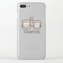 I Loaf You Clear iPhone Case