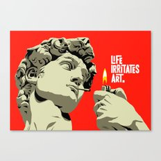 Life Irritates Art Canvas Print