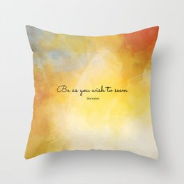 Be as you wish to seem. Socrates Throw Pillow