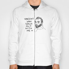 Vincent Van Gogh ... Out With Me Hoody
