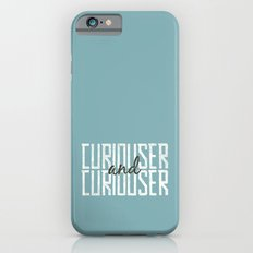 Curiouser and Curiouser Slim Case iPhone 6s