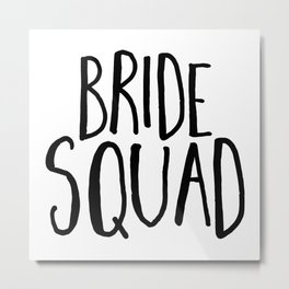 Bride Squad Hen Party Metal Print