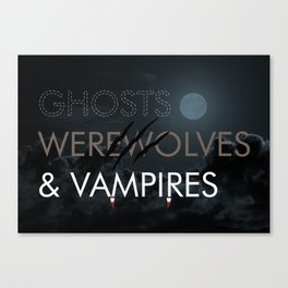 Ghosts, Werewolves & Vampires Canvas Print