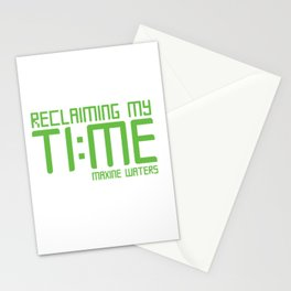 Reclaiming My Time - Maxine Waters Stationery Cards