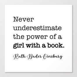 Never underestimate the power of a girl with a book. Canvas Print