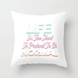 Cool & Funny Pretending Tshirt Design LIFE IS TOO SHORT Throw Pillow