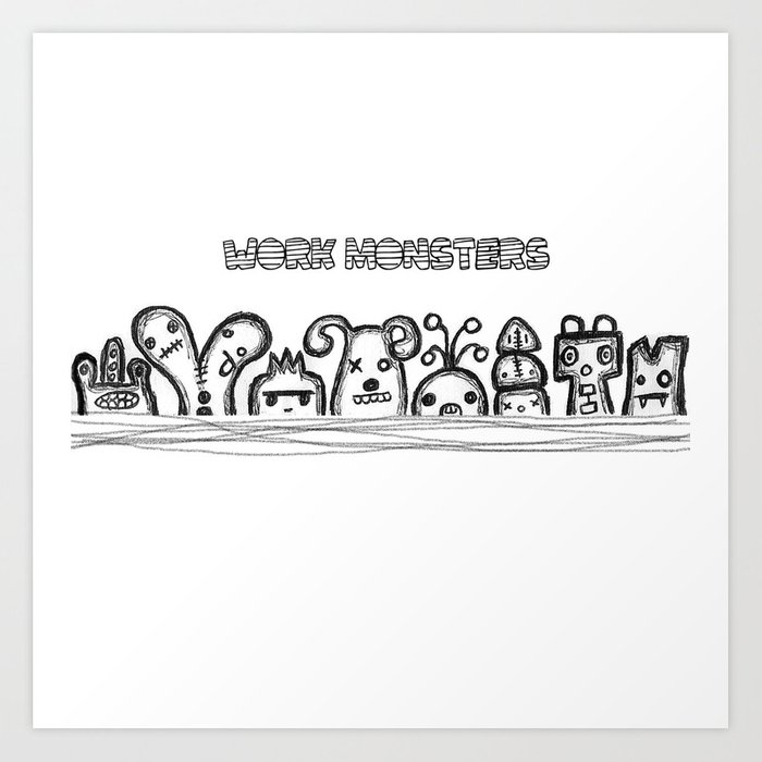 Work Monsters Art Print
