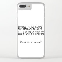 Teddy Roosevelt quote 5 Clear iPhone Case