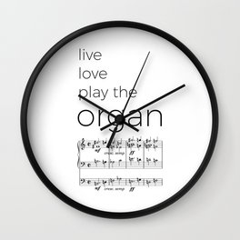 Live, love, play the organ Wall Clock