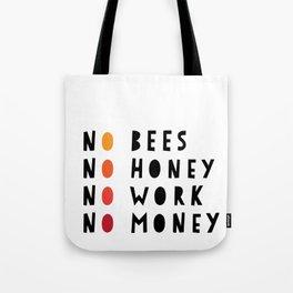 No Bees No Honey No Work No Money Tote Bag