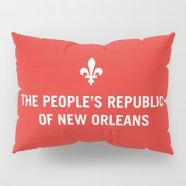 The People's Republic of New Orleans Pillow Sham