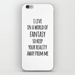 World Of Fantasy Funny Quote iPhone Skin